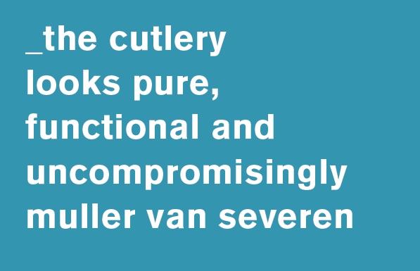 new cutlery by muller van severen