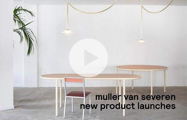 new product launches Muller Van Severen